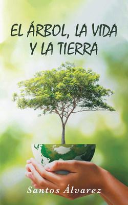 El árbol, la vida y la tierra